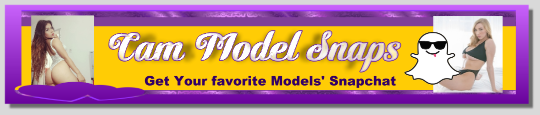 Cam Model Snaps - Get the Snapchat of Your Favorite Models